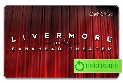 Recharge your Livermore Valley Performing Arts Center Card